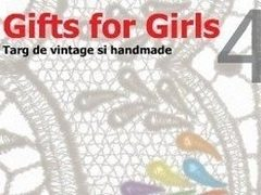 Gifts for girls - targ de vintage si handmade, 12 si 13 august